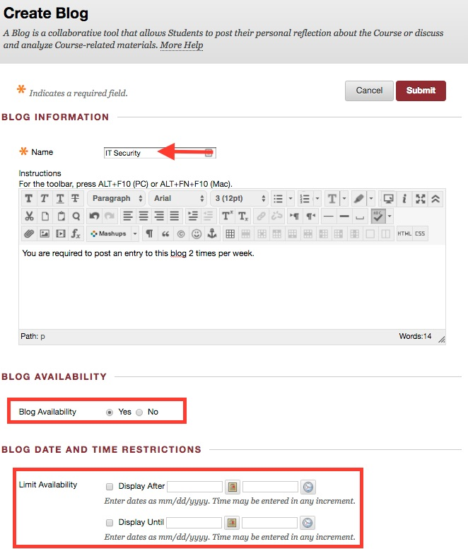 This is a screen shot that shows where to type in the name / instructions of the blog and set availability options.