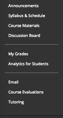 The recommended menu includes: Announcements, Syllabus and Schedule, Course Materials, Discussion Boards,  My Grades,  Analytics for Students, Email, Course Evaluations, Tutoring