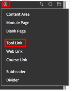 In edit Mode on in Blackboard, this is an image of the plus sign drop down on the main menu. The plus sign located in the top left is called out by a red box around it. Further down the drop down menu, the option of Tool Link is called out by a red box around it.