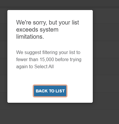 A Starfish system message reads: We're sorry, but your list exceeds system limitations. We suggest filtering your list to fewer than 15,000 before trying again to Select All. A clickable button labeled Back to List is below the message.
